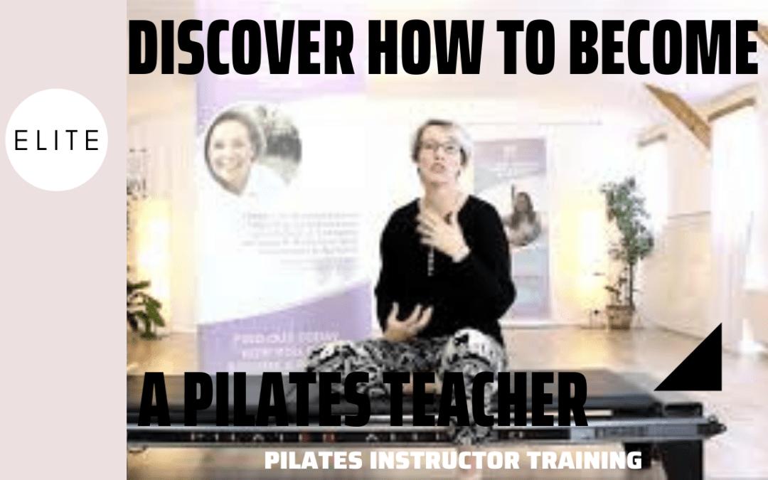 Discover How to become a Pilates Teacher